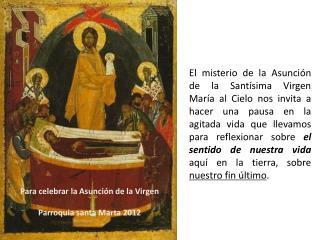 Para celebrar la Asunción de la Virgen Parroquia santa Marta 2012