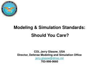 Modeling & Simulation Standards:  Should You Care?