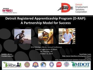 Detroit Registered Apprenticeship Program (D-RAP):  A  Partnership Model for  Success