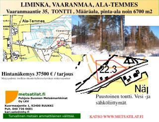 LIMINKA, VAARANMAA, ALA-TEMMES  Vaaranmaantie 35,  TONTTI , Määräala, pinta-ala noin 6700 m2