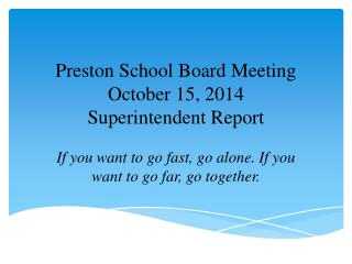 Preston School Board Meeting October 15, 2014 Superintendent Report