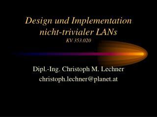 Design und Implementation nicht-trivialer LANs KV 353.020
