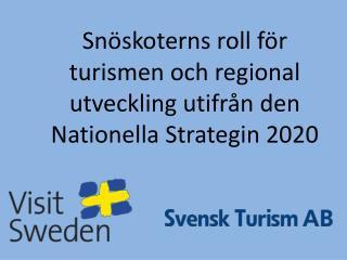 Snöskoterns roll för turismen och regional utveckling utifrån den Nationella Strategin 2020