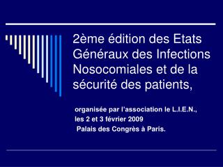 2 me  dition des Etats G n raux des Infections Nosocomiales et de la s curit  des patients,