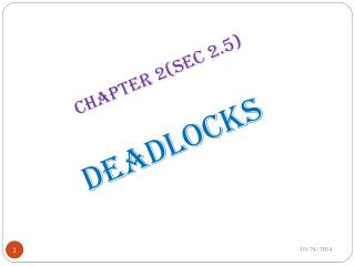 Chapter 2(sec 2.5) deadlocks