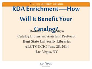 RDA  Enrichment�How Will It Benefit Your Catalog?