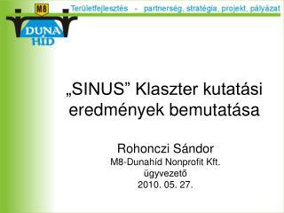 """""""SINUS"""" Klaszter kutatási eredmények bemutatása"""