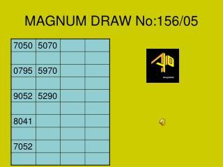 MAGNUM DRAW No:156/05