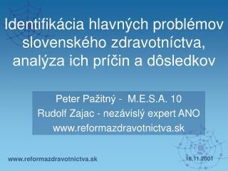 Identifikácia hlavných problémov slovenského zdravotníctva,  analýza ich príčin a dôsledkov