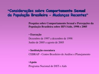 """"""" Considerações sobre Comportamento Sexual da População Brasileira - Mudanças Recentes """""""