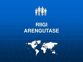 RIIGI  ARENGUTASE