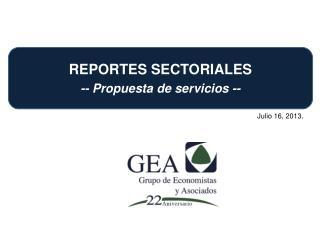 REPORTES SECTORIALES  -- Propuesta  de  servicios --