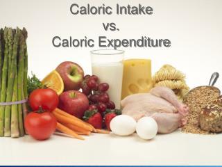 Caloric Intake  vs.  Caloric Expenditure
