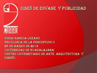 NOEMI GARCIA LOZANO  PSICOLOGIA DE LA PERCEPCION II 26 DE MARZO DE 2012