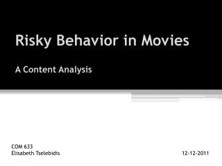 Risky Behavior in Movies A Content Analysis