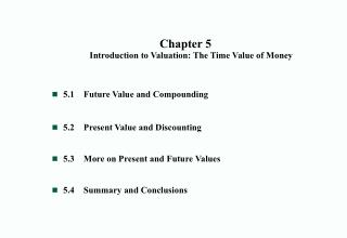 Chapter 5 Introduction to Valuation: The Time Value of Money 5.1	Future Value and Compounding