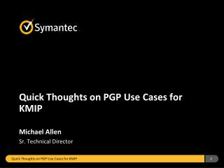 Quick Thoughts on PGP Use Cases for KMIP