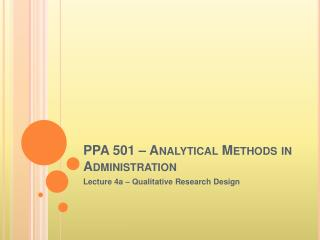 PPA 501   Analytical Methods in Administration