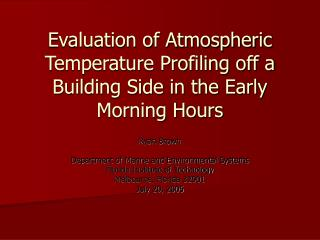 Evaluation of Atmospheric Temperature Profiling off a Building Side in the Early Morning Hours