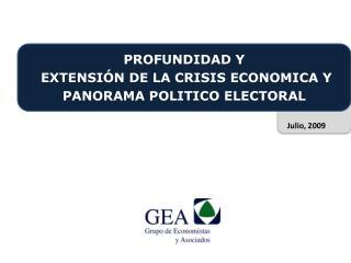 PROFUNDIDAD Y  EXTENSIÓN DE LA CRISIS ECONOMICA Y PANORAMA POLITICO ELECTORAL