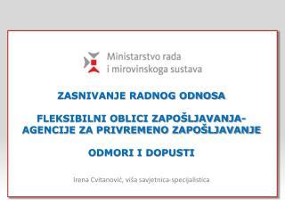 Irena Cvitanovi?, vi�a savjetnica-specijalistica