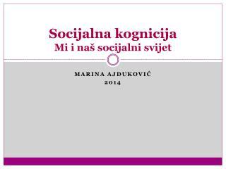 Socijalna kognicija Mi i naš socijalni svijet