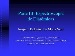 Parte III: Espectroscopia de Diatômicas