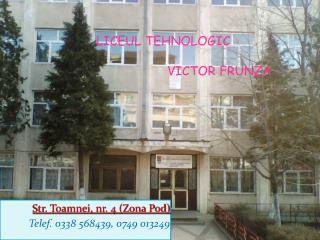 Str. Toamnei, nr. 4 (Zona Pod) Telef. 0338 568439, 0749 013249
