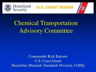 Commander Rick Raksnis U.S. Coast Guard Hazardous Materials Standards Division, CGHQ