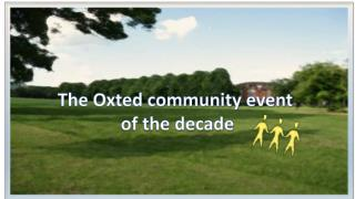 The Oxted community event  of the decade