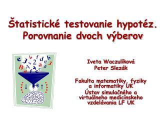Štatistické testovanie hypotéz. Porovnanie dvoch výberov
