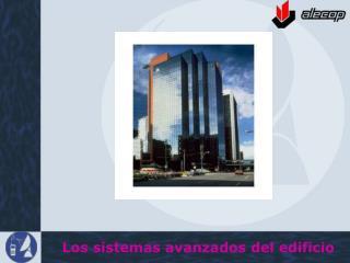 Los sistemas avanzados del edificio