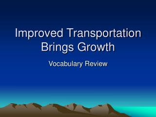 Improved Transportation Brings Growth