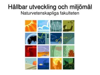 Hållbar utveckling och miljömål Naturvetenskapliga fakulteten