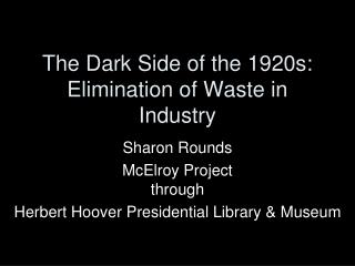The Dark Side of the 1920s: Elimination of Waste in Industry