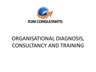 ORGANISATIONAL DIAGNOSIS, CONSULTANCY AND TRAINING