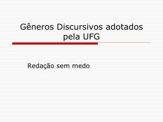 G neros Discursivos adotados pela UFG