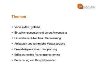 Themen Vorteile des Systems Einzelkomponenten und deren Anwendung