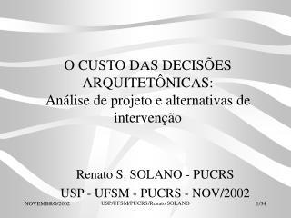 O CUSTO DAS DECIS�ES ARQUITET�NICAS:  An�lise de projeto e alternativas de interven��o