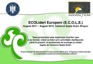 ECOLideri Europeni (E.C.O.L.E.) August 2011 – August 2012,  Canionul  Şapte Scări, Braşov