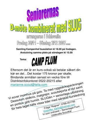 Samling Kampenhof busstation kl 18.00 på fredagen. Avslutning samma plats på söndagen kl 15.00