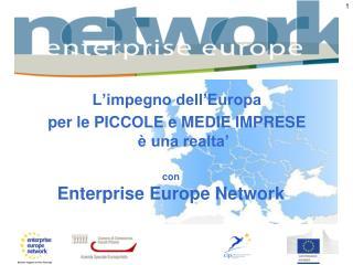 L'impegno dell'Europa  per le PICCOLE e MEDIE IMPRESE è una realta'