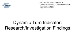 Dynamic Turn  Indicator :  Research/Investigation Findings