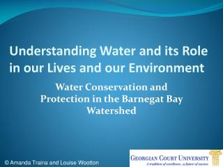 Understanding Water and its Role in our Lives and our Environment