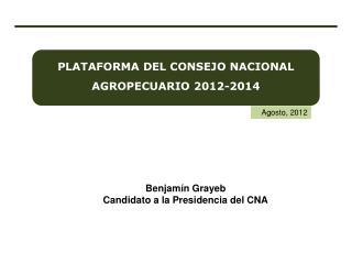 PLATAFORMA DEL CONSEJO NACIONAL AGROPECUARIO 2012-2014