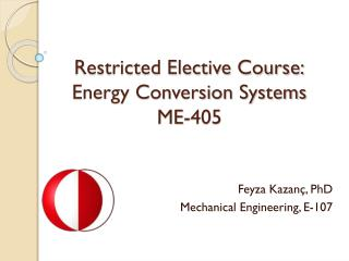 Restricted Elective Course: Energy Conversion Systems ME-405