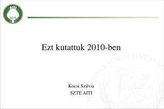 Ezt kutattuk 2010-ben