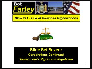 Slide Set Seven: Corporations Continued Shareholder's Rights and Regulation