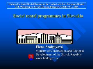 S ocial rental programmes in  Slovak ia E lena  Szolgayová