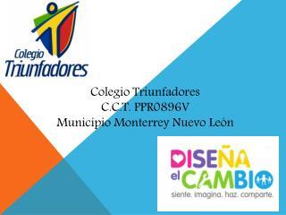 Colegio Triunfadores C.C.T. PPR0896V Municipio Monterrey Nuevo Le�n